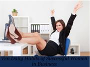 Ten Daily Habits of Successful Women in Business