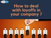 How to deal with layoffs in your company?