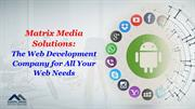 Matrix Media Solutions - The Web Development Company for All Your Web