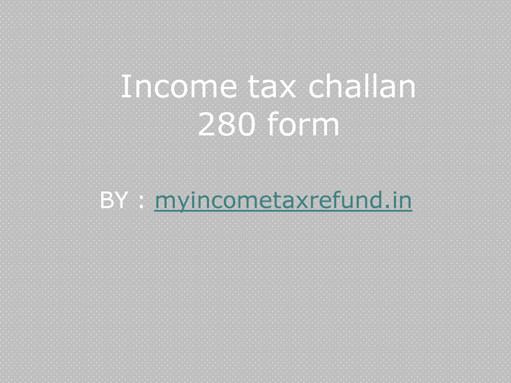 Income Tax Challan 280 Form |authorSTREAM