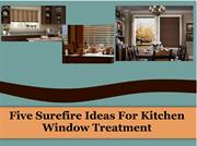 Five Surefire Ideas For Kitchen Window Treatment