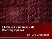 4 Effective Computer Data Recovery Options - Joe Couscouris