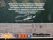Travel Quotes And Sayings by Catherynne M. Valente
