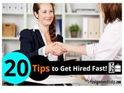 20 Tips to Get Hired Fast