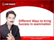 Different ways to bring success in examination