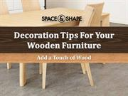 Decoration Tips For Your Wooden Furniture