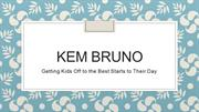 Kem Bruno, Getting Kids Off to the Best Starts to Their Day