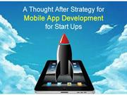 A Thought After Strategy for Mobile App Development for Start Ups