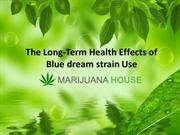The Long-Term Health Effects of Blue dream strain