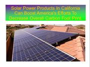 Solar Power Products In California Can Boost America's Efforts