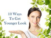 How to Look Younger: 10 Secrets Ways to Get Younger Look