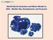 World Electric Generator and Motor Market to 2021 - Market Size, Devel