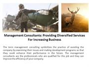 Management Consultants Providing Diversified Services For Increasing B
