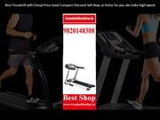 Best Treadmill with Cheap Price Good Compact Discount Sell Shop at Hom