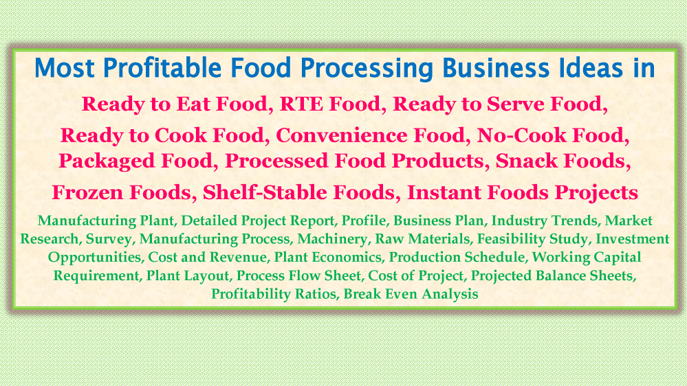 Most Profitable Food Processing Business Ideas In Ready To Eat