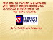 Best Bank PO Coaching in Ahmedabad with Perfect Career Education is a