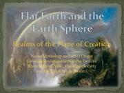 Flat Earth and the Earth Sphere | Realms of the Plane of Creation