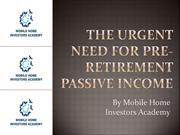 The Urgent Need for Pre-Retirement Passive Income