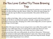 Do You Love Coffee Try These Brewing Tsip