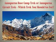 Annapurna Base Camp Trek or Annapurna Circuit Trek - Which Trek You Sh