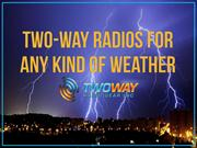 Two Way Radios For Any Kind Of Weather
