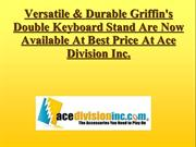 Versatile & Durable Griffin's Double Keyboard Stand Are Now Available