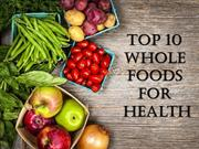 10 Best Whole Foods for Health