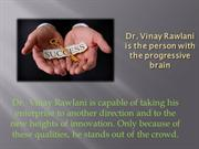 Dr. Vinay Rawlani is a successful entrepreneur of USA Chicago