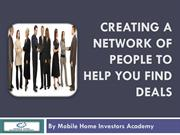 CREATING A NETWORK OF PEOPLE TO HELP YOU FIND DEALS