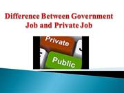 why Government job is better than private job?