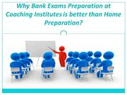 Why Bank Exams Preparation at Coaching Institutes is better than Home