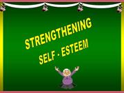 STRENGTHENING SELF ESTEEM