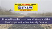How to Hire a Personal Injury Lawyer and Get the Compensation