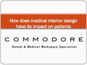 How does medical interior design have its impact on patients