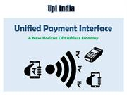 United Payment Interface (UPI) How Will it Make Life Simpler for You
