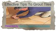 Effective Tips To Grout Tiles