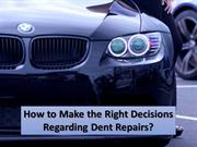 How to Make the Right Decisions Regarding Dent Repairs