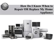 How Do I Know When to Repair OR Replace My Home Appliance