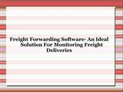Freight Forwarding Software- An Ideal Solution For Monitoring Freight