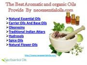 The Best Aromatic and organic Oils Provide  By  neoessentialoils.com