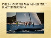 People Enjoy the New Sailing Yacht Charter in Croatia