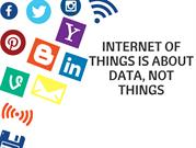 Internet of Things is about Data, Not Things