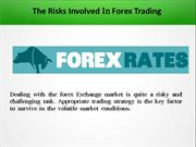The Risks Involved in Forex Trading.