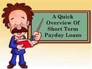 Short Term Payday Loan Quick Solution For Your Temporary Credit Crunch