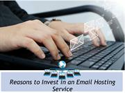 Reasons to Invest in an Email Hosting Service