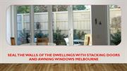 Seal the Walls of the Dwellings with  Awning Windows Melbourne