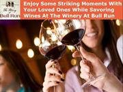 Enjoy Some Striking Moments With Your Loved Ones While Savoring Wines