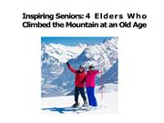 Inspiring Seniors: 4 Elders Who Climbed the Mountain at an Old Age