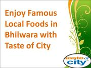 Enjoy Famous Local Foods in Bhilwara with Taste of City