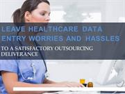 Reasons to Avail the Healthcare Data Entry Outsourcing Services